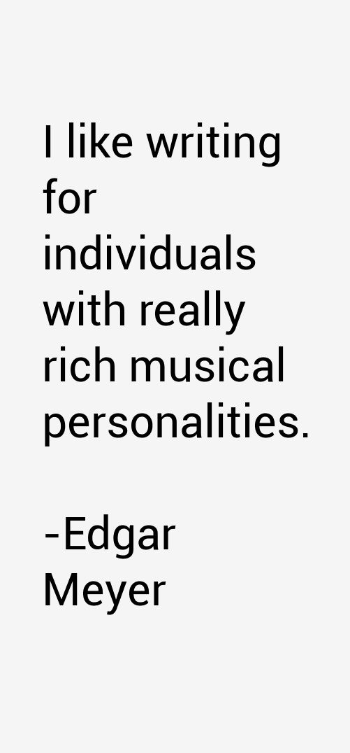 Edgar Meyer Quotes