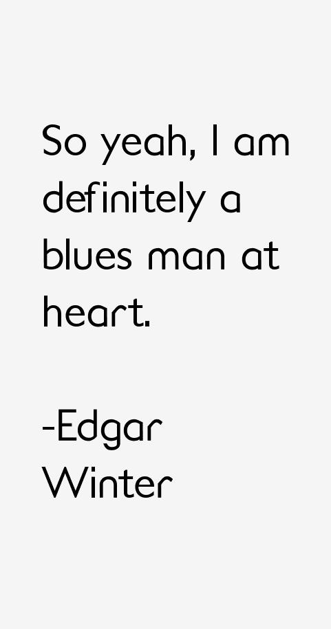 Edgar Winter Quotes
