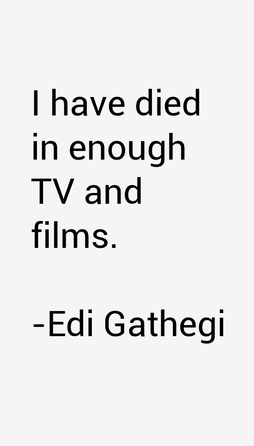 Edi Gathegi Quotes