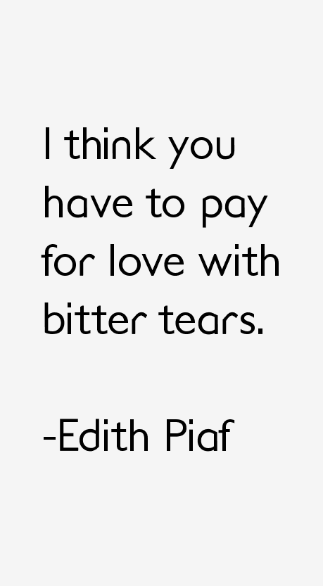 Edith Piaf Quotes