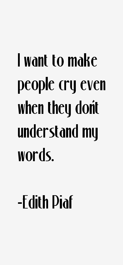 Edith Piaf Quotes