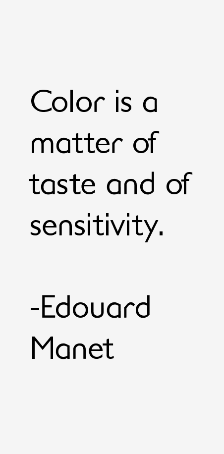 Edouard Manet Quotes