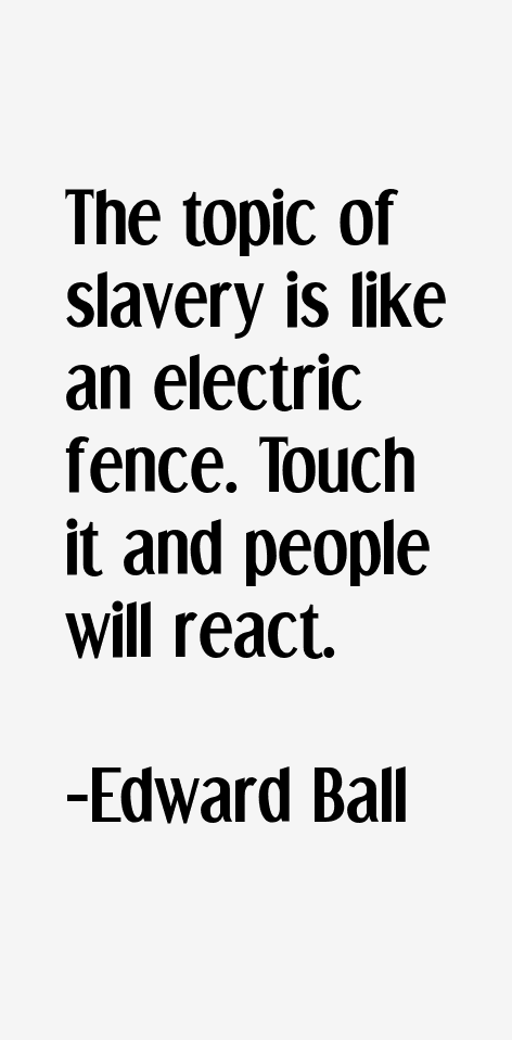 Edward Ball Quotes