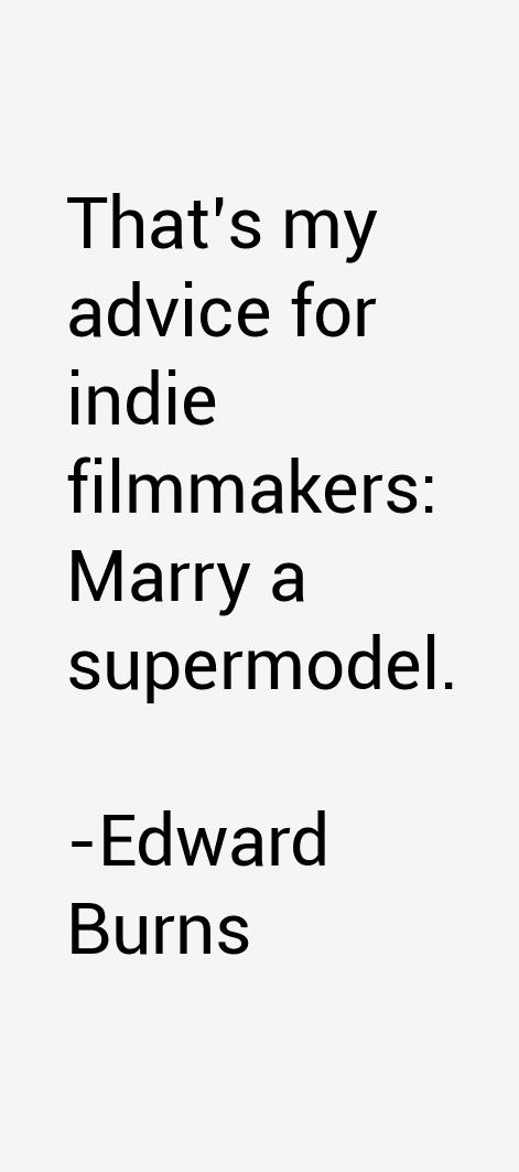 Edward Burns Quotes