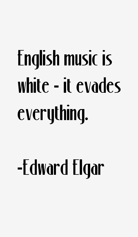 Edward Elgar Quotes