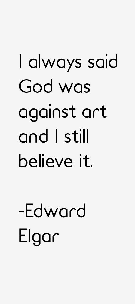 Edward Elgar Quotes