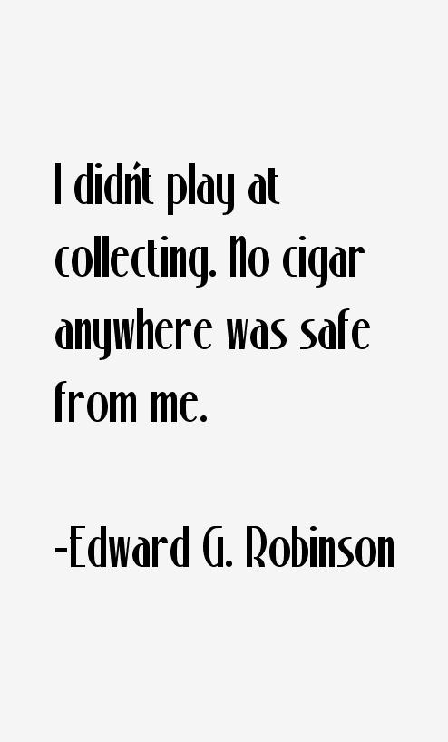 Edward G. Robinson Quotes