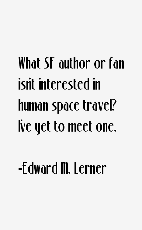 Edward M. Lerner Quotes