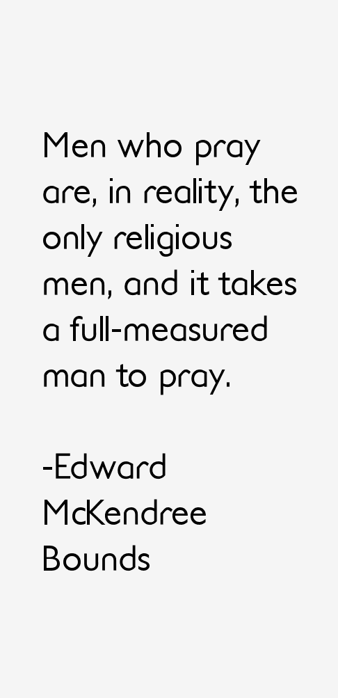 Edward McKendree Bounds Quotes
