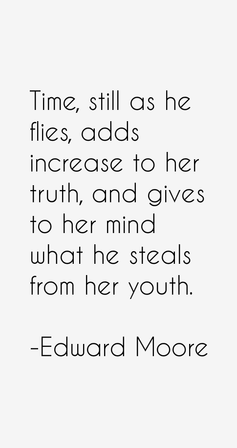 Edward Moore Quotes