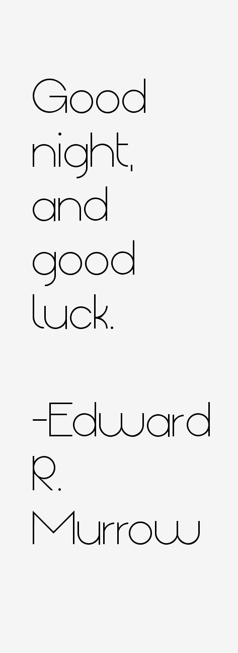 Edward R. Murrow Quotes