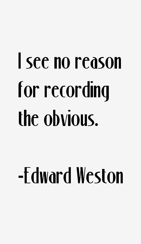 Edward Weston Quotes