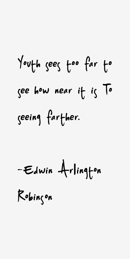 Edwin Arlington Robinson Quotes