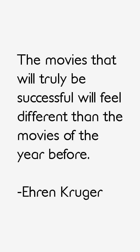 Ehren Kruger Quotes