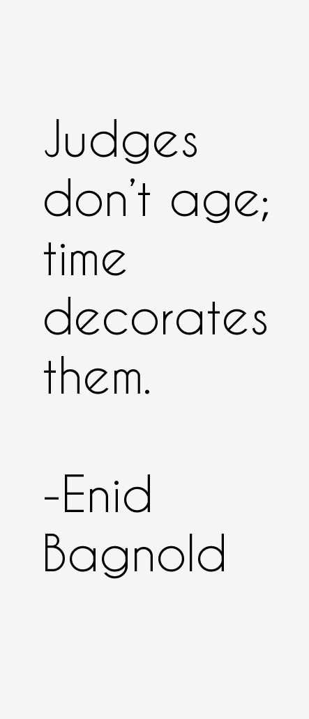 Enid Bagnold Quotes