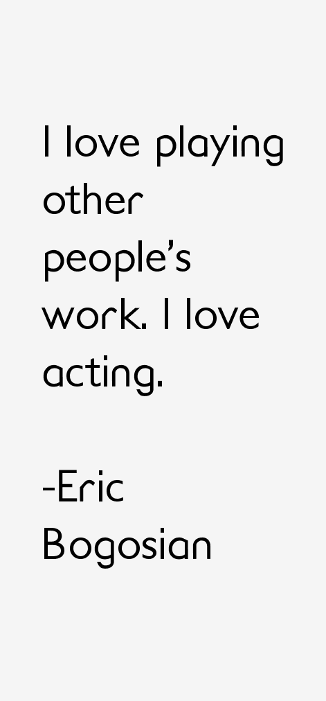Eric Bogosian Quotes