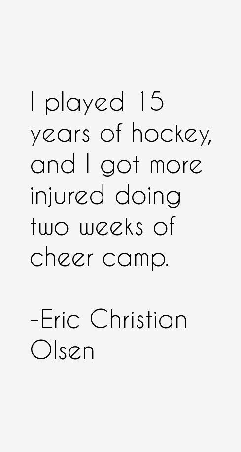 Eric Christian Olsen Quotes