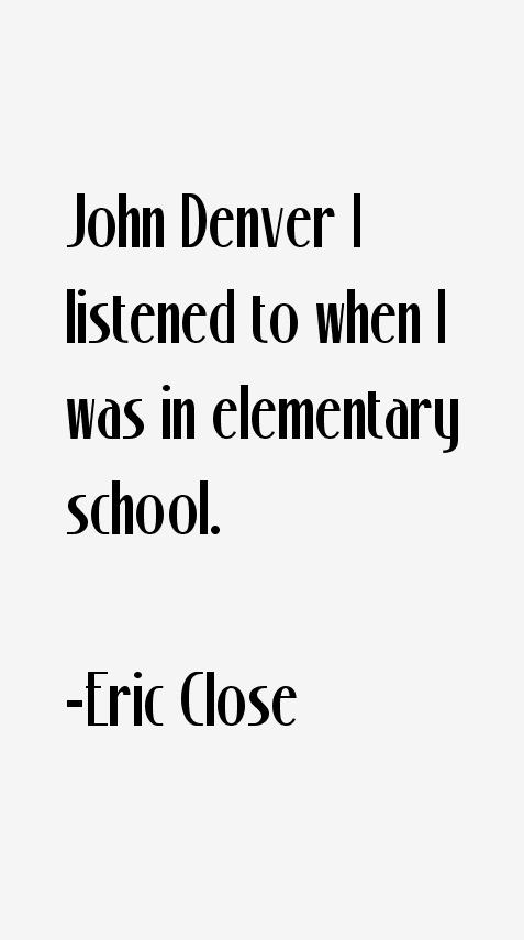 Eric Close Quotes