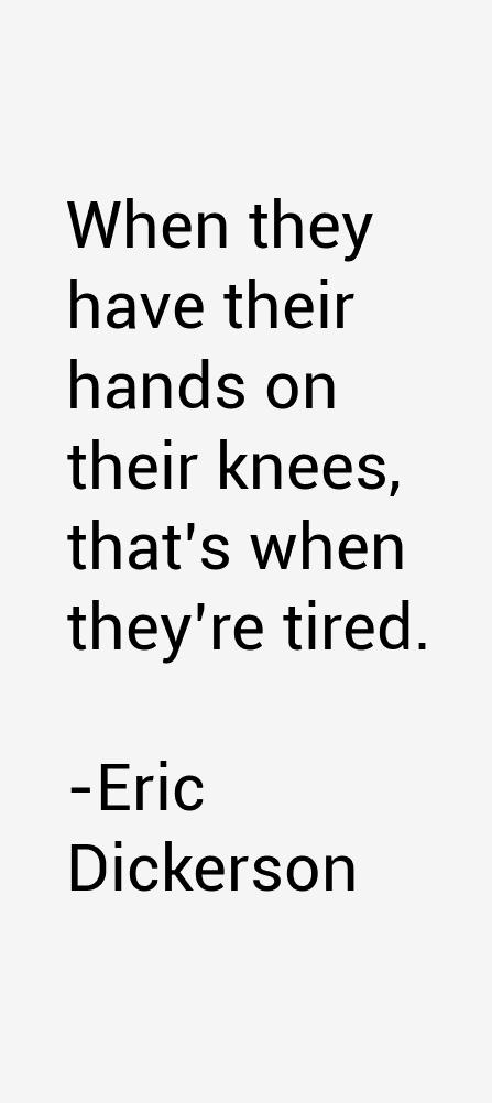 Eric Dickerson Quotes