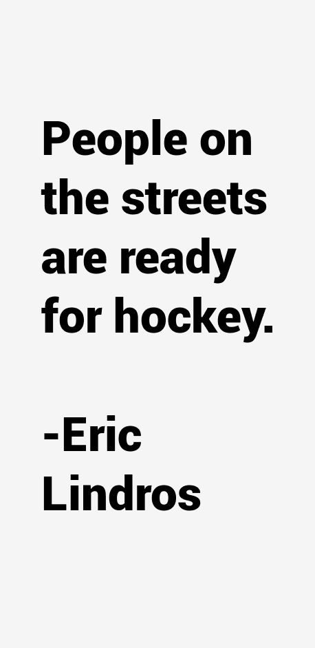 Eric Lindros Quotes