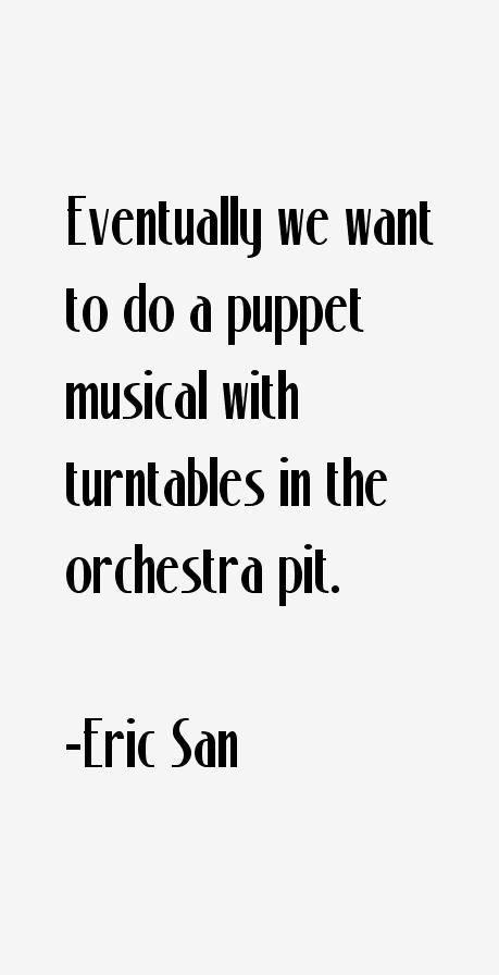 Eric San Quotes