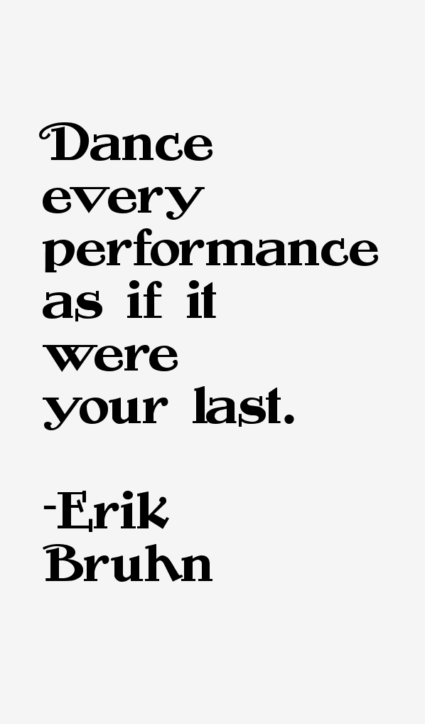 Erik Bruhn Quotes