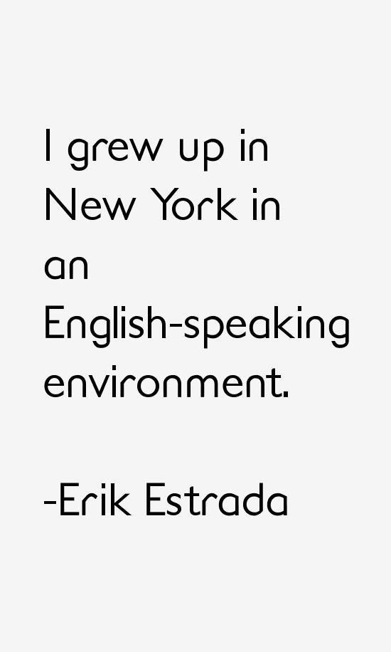 Erik Estrada Quotes