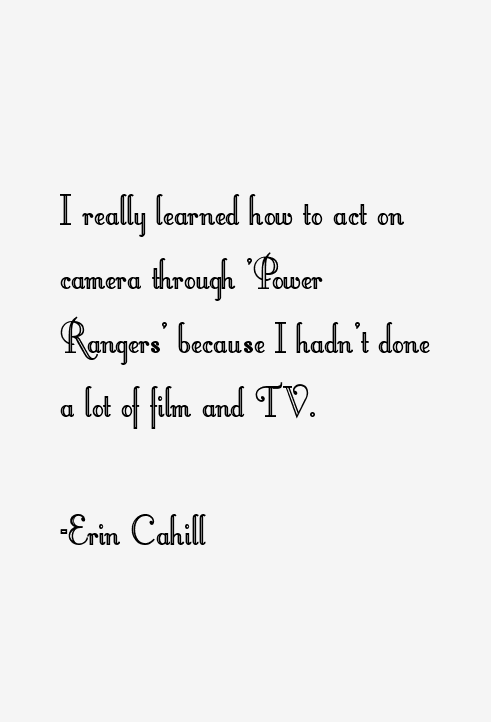 Erin Cahill Quotes