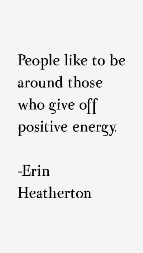 Erin Heatherton Quotes