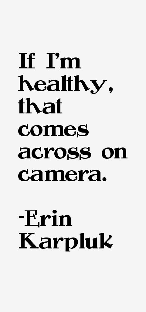 Erin Karpluk Quotes