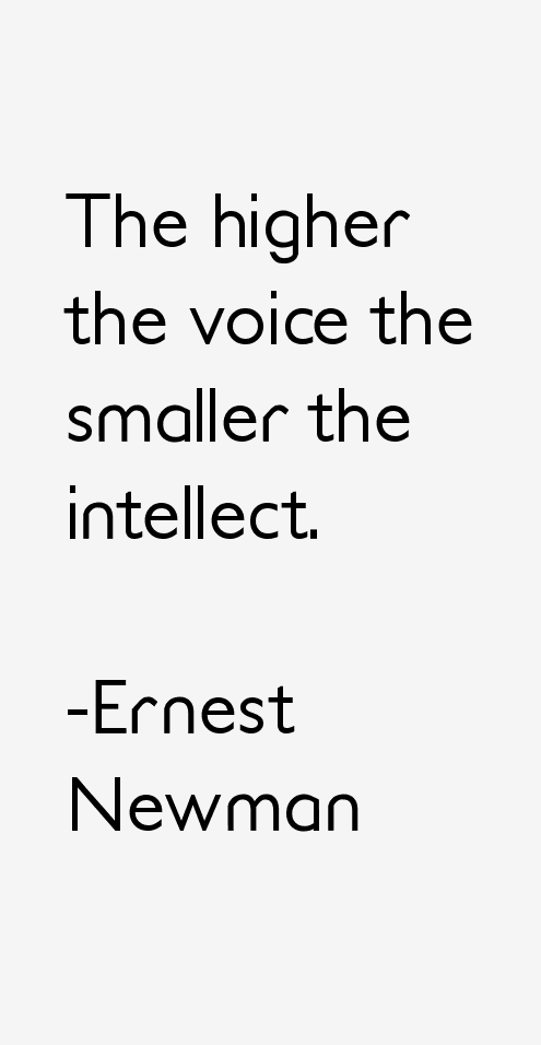 Ernest Newman Quotes