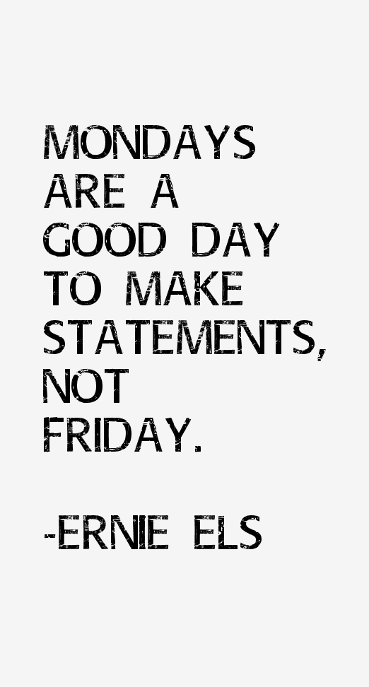 Ernie Els Quotes