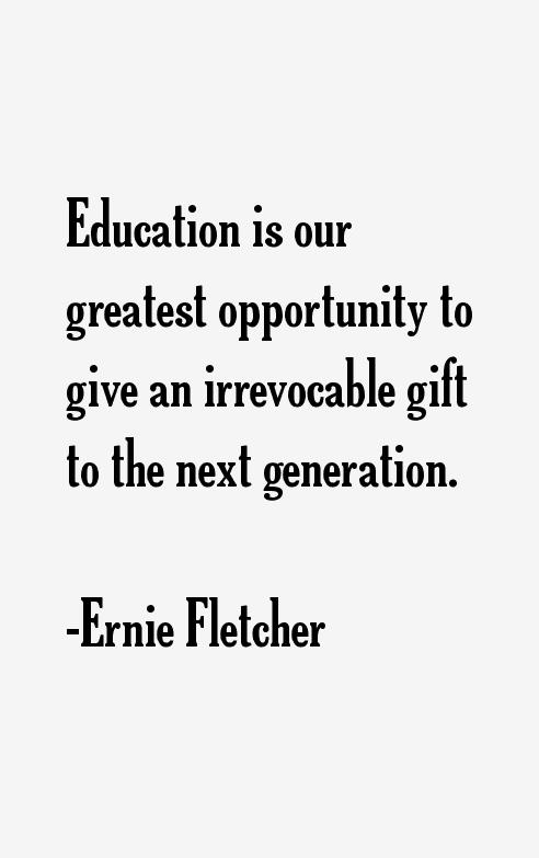 Ernie Fletcher Quotes