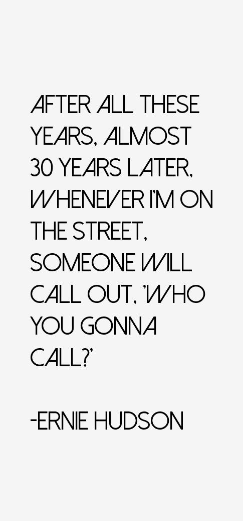 Ernie Hudson Quotes
