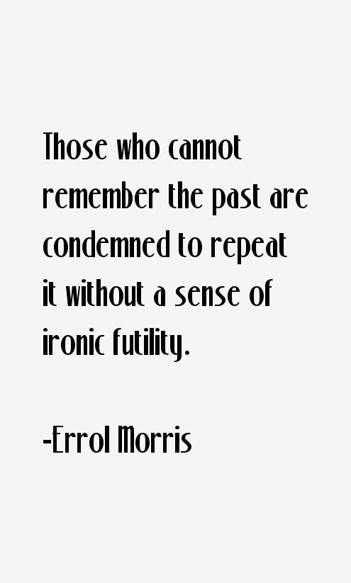 Errol Morris Quotes