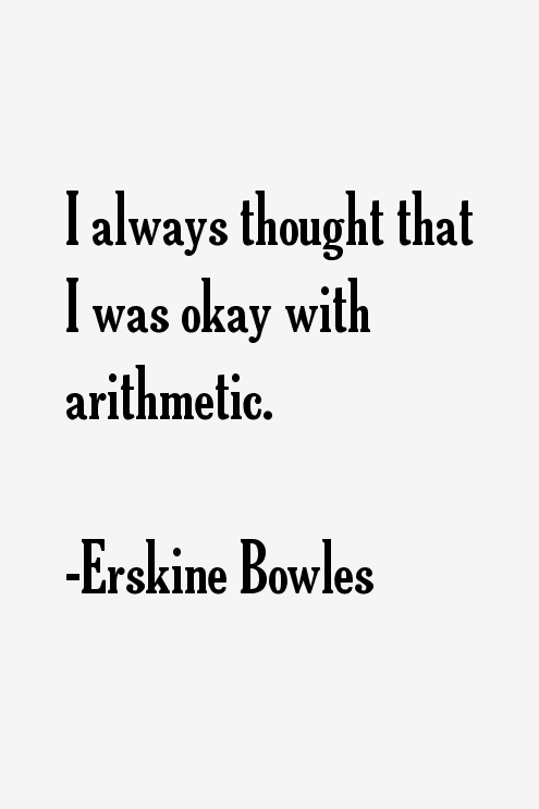 Erskine Bowles Quotes