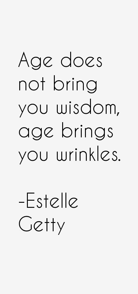 Estelle Getty Quotes
