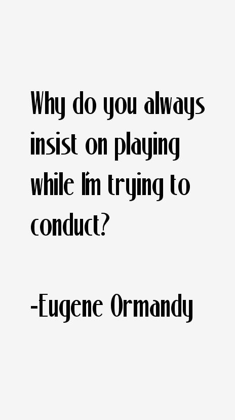 Eugene Ormandy Quotes