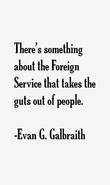 Evan G. Galbraith Quotes