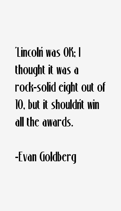 Evan Goldberg Quotes