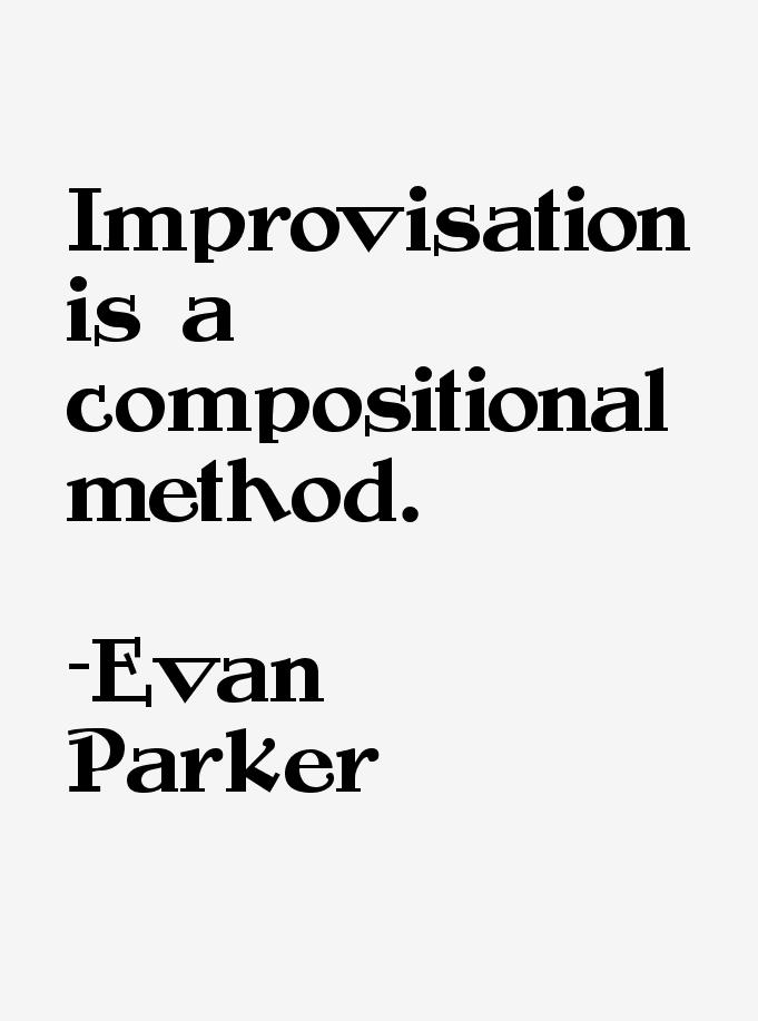 Evan Parker Quotes