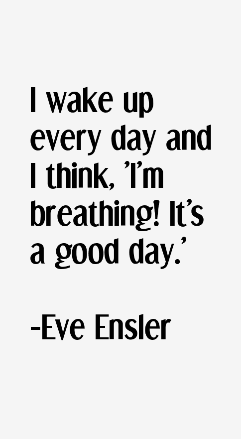 Eve Ensler Quotes