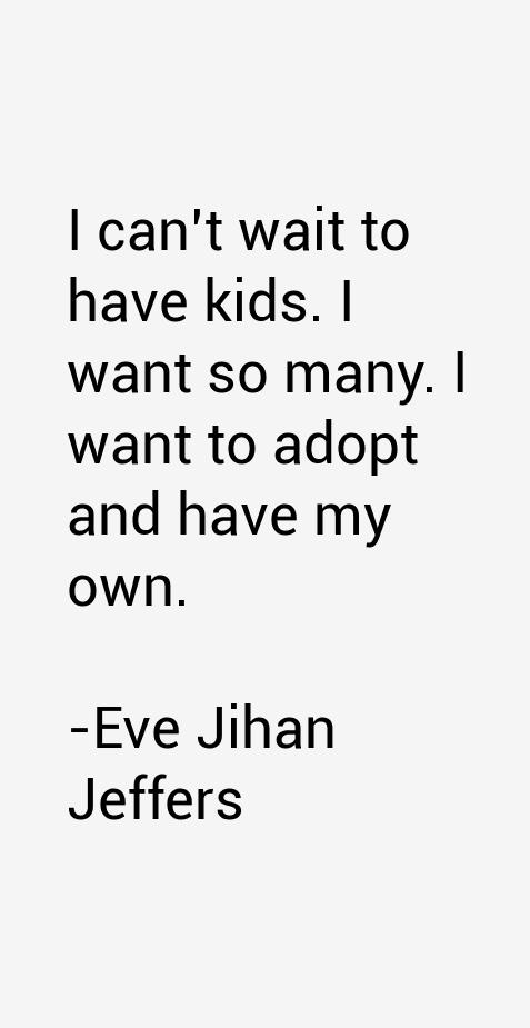 Eve Jihan Jeffers Quotes
