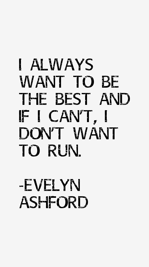 Evelyn Ashford Quotes