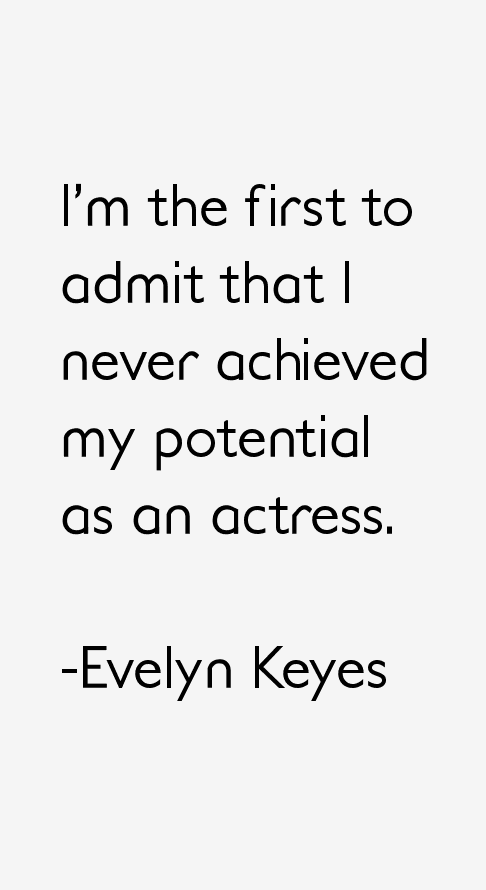 Evelyn Keyes Quotes