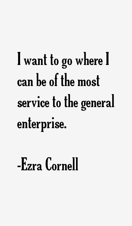 Ezra Cornell Quotes