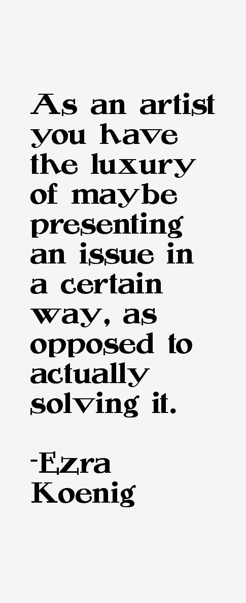 Ezra Koenig Quotes