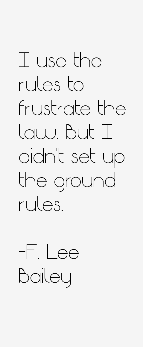 F. Lee Bailey Quotes