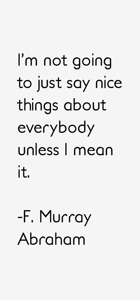 F. Murray Abraham Quotes