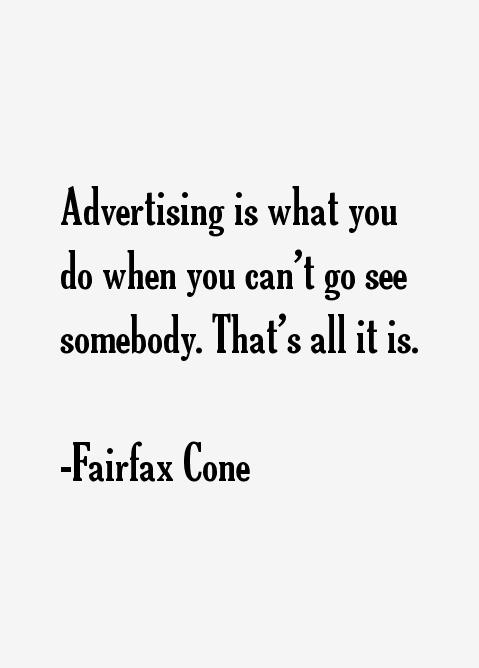 Fairfax Cone Quotes